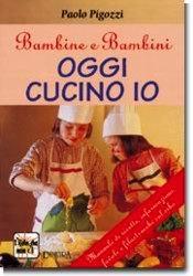 Oggi cucino io: Paolo Pigozzi