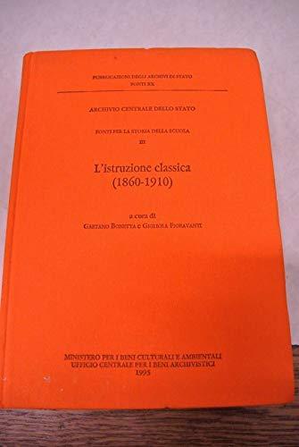 9788871250823: Fonti per la storia della scuola. L'Istruzione classica (1860 - 1910) (Vol. 3)