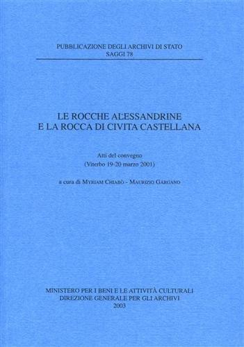9788871252452: Le rocche alessandrine e la rocca di Civita Castellana. Atti del Convegno (Viterbo, 19-20 marzo 2001)