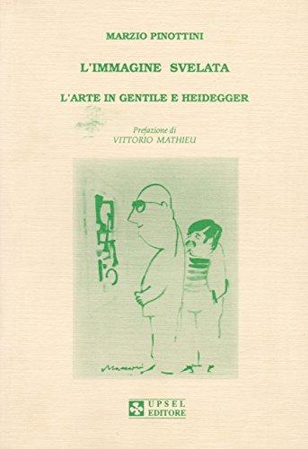 L'immagine svelata. L'arte in Gentile e Heidegger: Pinottini, Marzio