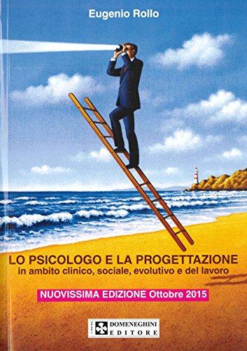 9788871262666: Lo psicologo e la progettazione. Progetti in ambito clinico, sociale, evolutivo e del lavoro