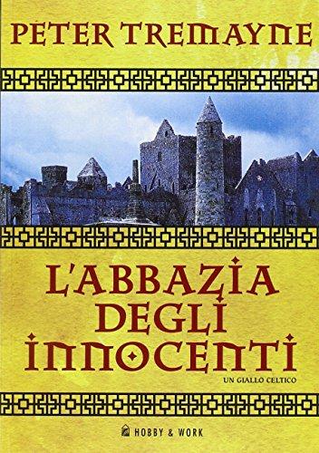 9788871334769: L'abbazia degli innocenti. Le inchieste di sorella Fidelma