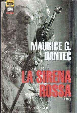 La sirena rossa. Thriller.: Dantec,Maurice G.