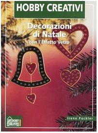 Decorazioni di Natale con l'effetto vetro.: Fackler,Irene.