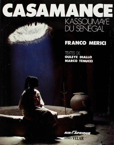 Casamance Kassoumaye du Senegal: Merici, Franco - Diallo, Ouleye - Tenucci, Marco