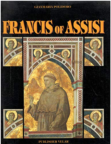 FRANCIS OF ASSISI. Innovator for a New Society: Polidoro, GianMaria