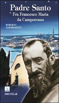9788871356167: Padre santo. Fra Francesco Maria da Camporosso