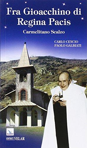 Fra Gioacchino di Regina Pacis. Carmelitano scalzo: Carlo Cencio; Paolo