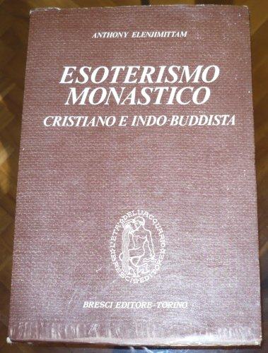 Esoterismo monastico cristiano indo-buddista: Elenjimittam, Anthony