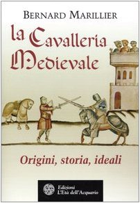 9788871362076: La cavalleria medievale. Origini, storia, ideali