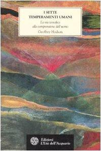 I sette temperamenti umani. La via teosofica alla comprensione dell'uomo (8871362624) by Geoffrey Hodson