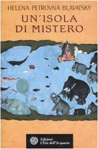 ISOLA DI MISTERO (UN) (HELENA (9788871362663) by Helena P. Blavatsky