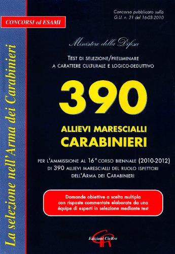 9788871379043: Trecentonovanta allievi marescialli carabinieri