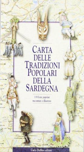 9788871383095: Carta delle tradizioni popolari della Sardegna. 118 feste popolari raccontate e illustrate