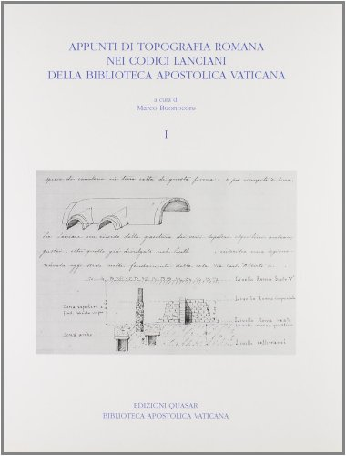 Appunti di topografia romana nei Codici Lanciani della Biblioteca apostolica vaticana (volume II).:...