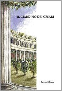 Il Giardino Dei Cesari Dai Palazzi Antichi
