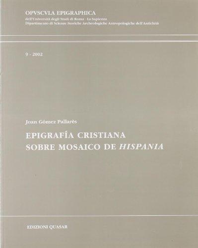 "EPIGRAFIA CRISTIANA SOBRE MOSAICO DE ""HISPANIA"": GOMEZ PALLARES, J."