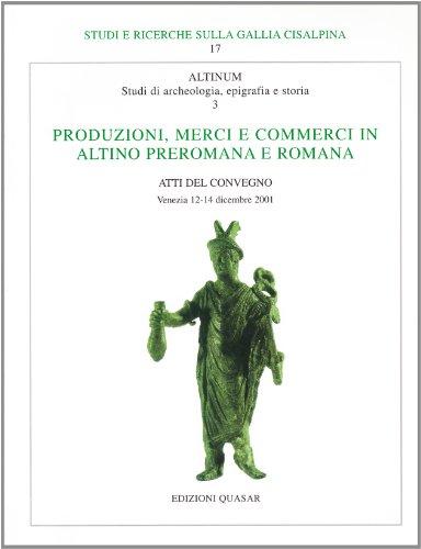 9788871402444: Produzioni, merci e commerci in Altino preromana e romana