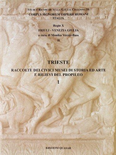 Trieste: Raccolte Dei Civici Musei Di Storia Ed Arte E Rilievi Del Propileo 1: Monika; Civici musei...