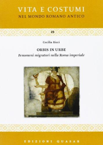 9788871402895: Orbis in urbe. Fenomeni migratori nella Roma imperiale