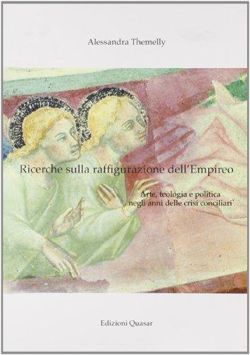 Ricerche sulla raffigurazione dell'Empireo. Arte, teologia e politica negli anni delle crisi ...