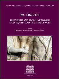 9788871404424: De amicitia. Friendship and social networks in antiquity and the middle ages (Acta Instituti romani Finlandiae)