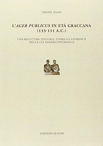 9788871405995: L'ager publicus in età graccana (133-111 a.C.). Una rilettura testuale, storica e giuridica della lex agraria epigrafica