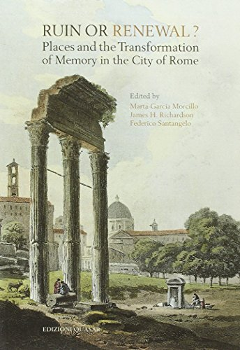 9788871406985: RUIN OR RENEWAL? PLACES AND THE TRANSFORMATION OF MEMORY IN THE CITY OF ROME