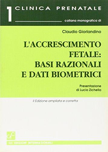 9788871410920: L'accrescimento fetale: basi razionali e dati biometrici