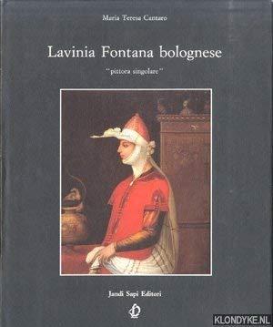 Lavinia Fontana bolognese 'pittora singolare3' 1552-1614: Maria Teresa Cantaro