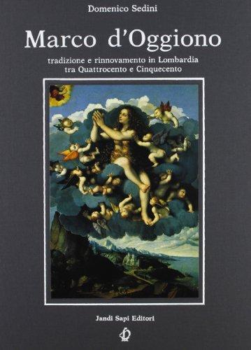 Marco d'Oggiono: Tradizione e rinnovamento in Lombardia tra Quattrocento e Cinquecento: Sedini...