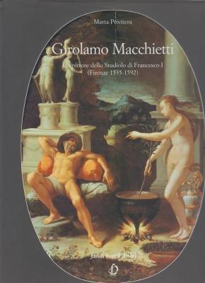 9788871420295: Girolamo Macchietti: Un pittore dello Studiolo di Francesco I (Firenze 1535-1592) (Archivi arte antica) (Italian Edition)
