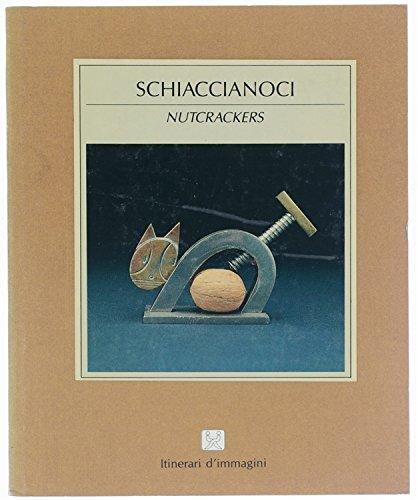 NUTCRACKERS SCHIACCIANOCI: Sanctis, Paolo.Fantoni, Maurizio.