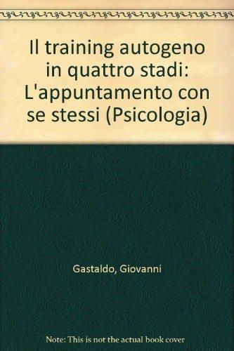 Il training autogeno in quattro stadi: L'appuntamento: Gastaldo, Giovanni