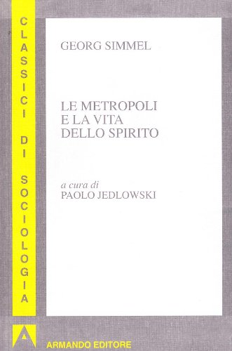 9788871444420: Le metropoli e la vita dello spirito