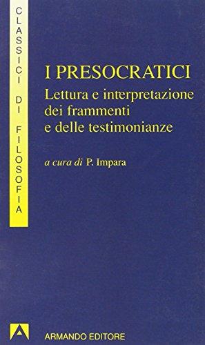 I presocratici. Lettura e interpretazione dei frammenti