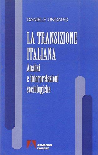 9788871447797: La transizione italiana. Analisi e interpretazioni sociologiche