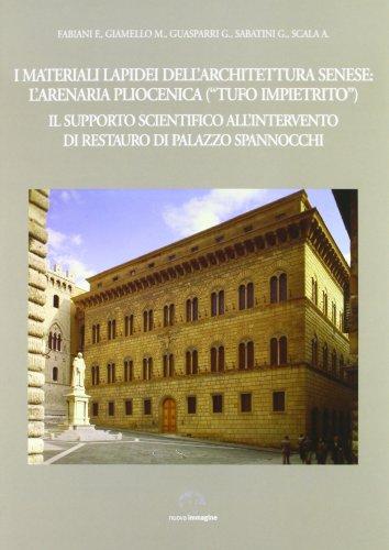 I materiali lapidei dell'architettura senese: l'arenaria pleistocenica.: F. Giamello, M.