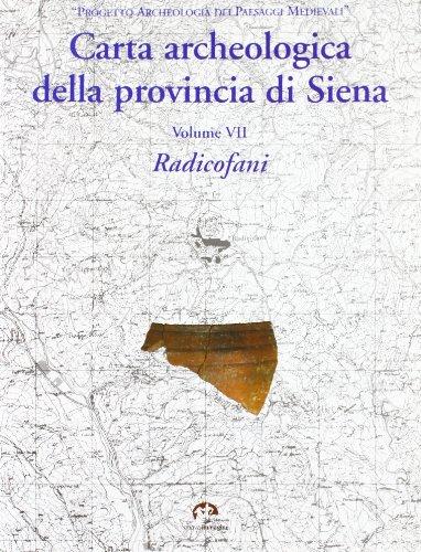 Carta archeologica della provincia di Siena. Vol.VII: Botarelli,Lucia.