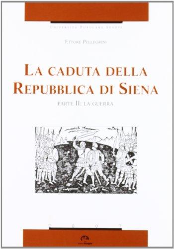 9788871452487: La caduta della Repubblica di Siena: 2