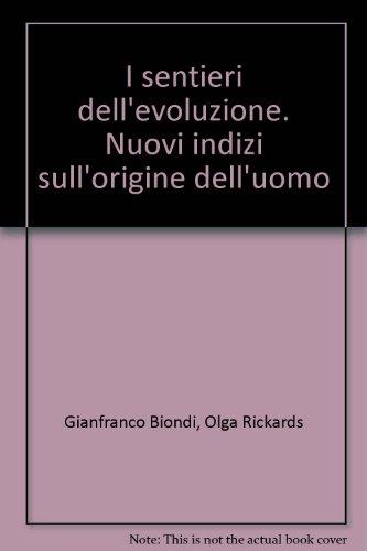 9788871465395: I sentieri dell'evoluzione. Nuovi indizi sull'origine dell'uomo