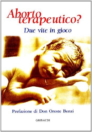 9788871526980: Aborto terapeutico? Due vite in gioco (Saggistica)