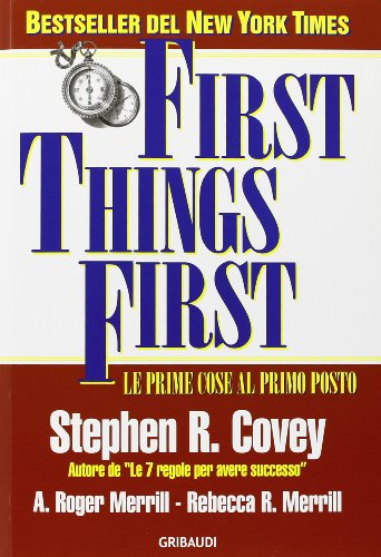 9788871529271: First things first. Le prime cose al primo posto