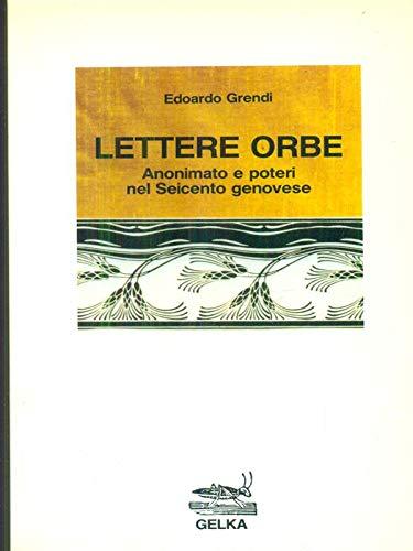 9788871620015: Lettere orbe: Anonimato e poteri nel Seicento genovese (Saggi) (Italian Edition)