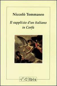 IL SUPPLIZIO D'UN ITALIANO IN CORFÙ: TOMMASEO, NICCOLÒ