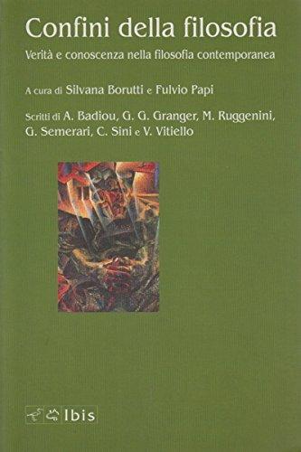 Confini della filosofia. Verità e conoscenza nella filosofia contemporanea.: Badiou,Alain. ...