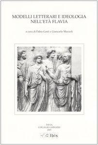 Modelli letterari e ideologia nell'età Favia. Atti della III Giornata ghisleriana di ...