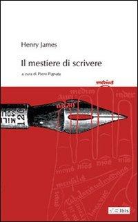 Il mestiere di scrivere: Henry James