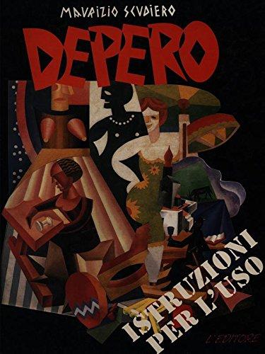 Depero: Istruzioni per l'uso (Italian Edition) (8871650336) by Scudiero, Maurizio