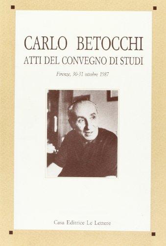 Carlo Betocchi.: Atti del Convegno di Studi: